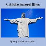 Catholic Funeral Rites